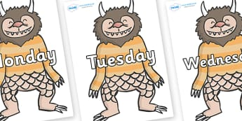 Days of the Week on Wild Thing (1) to Support Teaching on Where the Wild Things Are - Days of the Week, Weeks poster, week, display, poster, frieze, Days, Day, Monday, Tuesday, Wednesday, Thursday, Friday, Saturday, Sunday