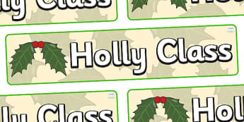 Holly Themed Classroom Display Banner - Themed banner, banner, display banner, Classroom labels, Area labels, Poster, Display, Areas