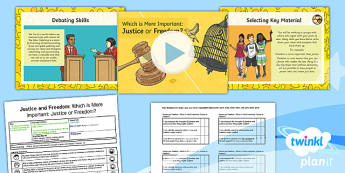RE: Justice and Freedom: Which is More Important: Justice or Freedom? Year 6 Lesson Pack 6