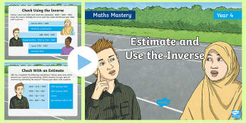 Year 4 Estimate and Use Inverse Maths Mastery PowerPoint - Reasoning, Abstract, Problem Solving, Explanation, Collaboration, challenge, reasoning, Strategies