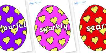 Wow Words on Easter Eggs (Hearts) - Wow words, adjectives, VCOP, describing, Wow, display, poster, wow display, tasty, scary, ugly, beautiful, colourful sharp, bouncy