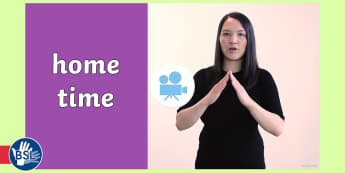 How to Sign Home Time in British Sign Language (BSL) Video - home time in bsl, home time in British sign language, how to sign,Sign Language, universal language,