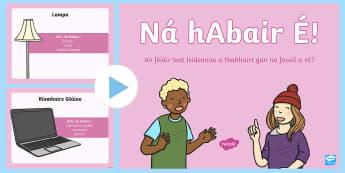 Cluiche PowerPoint: Ná hAbair É! Teanga Ó Bhéal - Teanga Ó Bhéal, Oral Language, Gaeilge Ó Bhéal, Oral Irish, Gníomhaíochtaí Ó Bhéal, Oral La