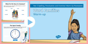 Year 3 Word Families Warm-Up PowerPoint - starter, filler, spag, root words, derivative