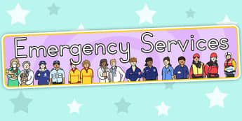 Emergency Services Display Banner - people who help us, display