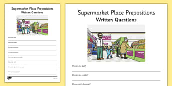 Supermarket Place Prepositions Written Questions - place prepositions, classroom