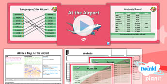 PlanIt - French Year 6 - All in a Day Lesson 5: At the Airport Lesson Pack - french, languages, grammar, airport, arrival, departure