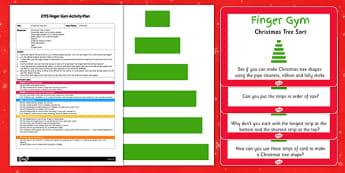 EYFS Christmas Tree Sort Finger Gym Plan and Resource Pack - finger gym, christmas, sorting, length, maths, eyfs, christmas tree, sort, finger, gym, plan, pack