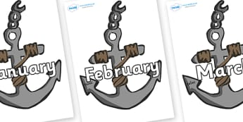 Months of the Year on Anchors - Months of the Year, Months poster, Months display, display, poster, frieze, Months, month, January, February, March, April, May, June, July, August, September