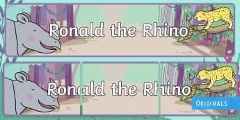 Ronald the Rhino Display Banner - Ronald the Rhino, rhyming, pattern, story, jungle, Africa, rhino,
