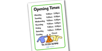 Clothes Shop Opening Times - Clothes shop Role Play, clothes shop resources, shop, till, buy, money, clothes, ourselves, shoes, role play, display, poster