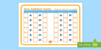 Dice Addition Game English/Spanish - Dice Addition Game Sheet - adding, add, maths, numeracy, game, +, adition, numracy, additon, matsh,