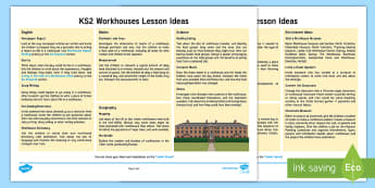 KS2 Workhouses Lesson Ideas - KS2 workhouses, lesson ideas, teaching areas, subjects, maths, English, PE, science, art, design, ge