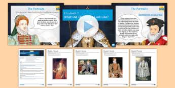What Did Elizabeth I Look Like? Lesson Pack - Elizabeth I, Portraits, Source analysis, tudors, monarchs