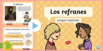 Los Refranes PowerPoint - Refranes, frases, hechas, dichos, populares, proverbios, conocimiento de la lengua.,Spanish