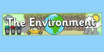 The Environment Display Banner - Eco School, Eco, Recycle, environment, poster, display, banner, sign, recyling, eco class, recycling posters, A4, display, turn off, lights, computer, paper, electricity, saving