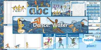 PlanIt PE - Year 4 Dance: Water Display Pack - PE, physical education, exercise, Y4, year 4, LKS2, key stage 2, planning, plans, powerpoint, unison