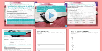 Converting Recurring Decimals to Fractions Lesson Pack - Algebra, changing, Terminating, Change, Rational, proof, recur, repeat