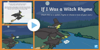 If I Were a Witch Rhyme Song PowerPoint - EYFS, Early Years, Halloween, witches, wizards, magic spell, Hallowe'en, All Hallows Eve, All Saint