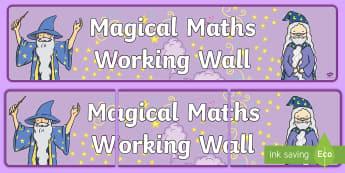 Magical Maths Working Wall Display Banner - numeracy, numracy, matsh