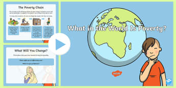 KS1 World Poverty Assembly PowerPoint - world's largest lesson, global issues, citizenship, starving, responsibility