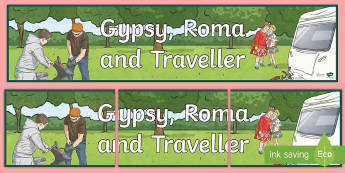 Gypsy, Roma and Traveller Display Banner - KS1 & KS2 GRTHM, diversity, community, gypsy, roma, traveller