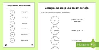 Matching the Correct Time Activity Sheet Gaeilge - An t-am, o'clog, leath, ceathrú, meaitseáil., analogue, clock, telling the time, worksheet, writt