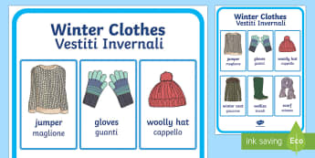 Winter Clothes Vocabulary Poster English / Italian - Winter Clothes Vocabulary Poster - winter clothes, vocabulary poster, winter, clothes,wnter, wintre