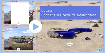 Spot the Seaside Destination PowerPoint - Coasts, management, erosion, transportation, deposition, waves, tourism