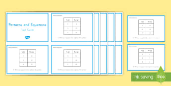 Patterns and Equations Task Cards - patterns, equations, input table, output table, expressions