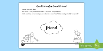 Good Friend Qualities  Activity Sheet - Transition, New Class, Friendships, KS1, Year 1 To Year 2, Worksheet