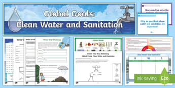 Global Goals Clean Water and Sanitation Second Level IDL and Resource Pack - Learning For Sustainability, UNICEF, wastewater, GG6, hygiene,,Scottish