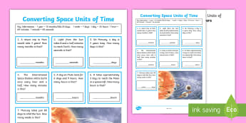 Converting Units of Space Time Activity Sheet - space time, planets, solar system maths, space facts, hours, weeks, days, years