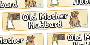 Old Mother Hubbard Display Banner - Old Mother Hubbard, nursery rhyme, rhyme, rhyming, nursery rhyme story, nursery rhymes, Old Mother Hubbard resources