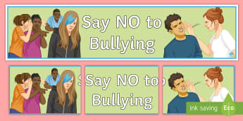 Say 'No' to Bullying Display Banner - Bullying, behaviour, classroom Management, PSHCE, display