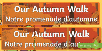 Our Autumn Walk Display Banner English/French - Signs, Labels, autumn, season, banner, hedgehog banner