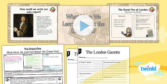 History: The Great Fire of London: What Have We Learned? KS1 Lesson Pack 6