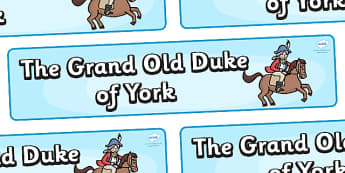 The Grand Old Duke of York Display Banner (Simple) - The Grand Old Duke of York, nursery rhyme, rhyme, rhyming, nursery rhyme story, nursery rhymes, position, positional language, The Grand Old Duke of York resources