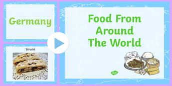 Food From Around The World PowerPoint German - food from around the world, powerpoint, food, food powerpoint, information powerpoint, geography, discussion prompt