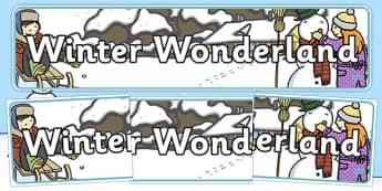 Winter Wonderland Display Banner - Winter, wonderland, display banner, display, winter words, Word card, flashcard, snowflake, snow, winter, frost, cold, ice, hat, gloves, display words