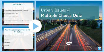 Urban Issues Quiz 4 PowerPoint - Urban Issues and Challenges AQA GCSE