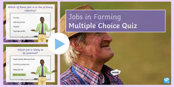 Jobs in Farming Quiz PowerPoint - industry, primary, secondary, tertiary, quaternary, employment