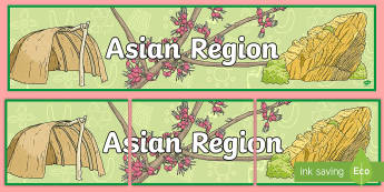 Asian Region Display Banner - ACHASSK138, Year 6, AC, Geography, header, title, wall,Australia