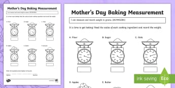 Mother\'s Day Baking Measurement Activity Sheet - Mother's Day Maths, maths, mother, mother's day, mum, ACMMG084, measuring, weight, worksheet,  rec