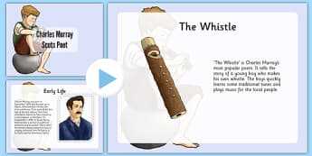 Charles Murray The Whistle Poem PowerPoint - cfe, charles murray, scots, poem, poetry, the whistle, powerpoint