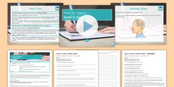 Using a Semi-Colon Lesson Pack - KS3 SPaG Resources, semicolon, colon, punctuation