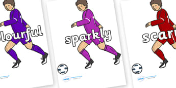 Wow Words on Football Players - Wow words, adjectives, VCOP, describing, Wow, display, poster, wow display, tasty, scary, ugly, beautiful, colourful sharp, bouncy