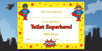 Toilet Superhero Certificate - toilet superhero certificate, toilet, superhero, pot, potty, certificates, award, well done, reward, medal, rewards, school, general, certificate, achievement