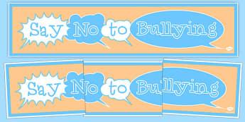 Anti-Bullying Week Say No to Bullying Display Banner - anti-bullying week, say no, banner