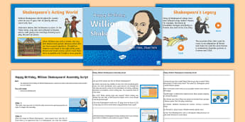 William Shakespeare Assembly Pack - William Shakespeare, assembly, poet, writer, play, actor, Tudor, Elizabethan, Stratford, London, the